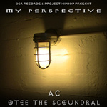 AC And Otee The Scoundrel - My Perspective EP [2GR]