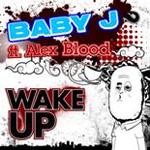 Baby J ft Alex Blood - Wake Up MP3 [Abstract Urban]
