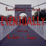 Benny Diction And Able8 ft. Ro Jista And Cappo - Eventually MP3 [Boom Bap Professionals]