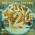 Big Toast - Crusts 2: Work Is Soul Rape LP [Indie]