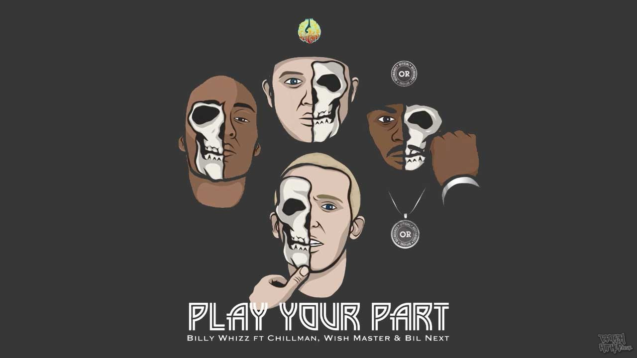 Billy Whizz ft. Chillman, Wish Master and Bil Next - Play Your Part