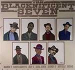 The Blacknificent Seven - Ere Comes Da Black