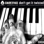 Carpetface - Don't Get It Twisted MP3 [NewBias]