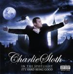 Charlie Sloth - Hard Being Good [Audio]