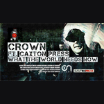 "Crown ft. Caxton Press - What The World Needs Now / Hunger 12"" [Modulor Pro / Just Listen]"