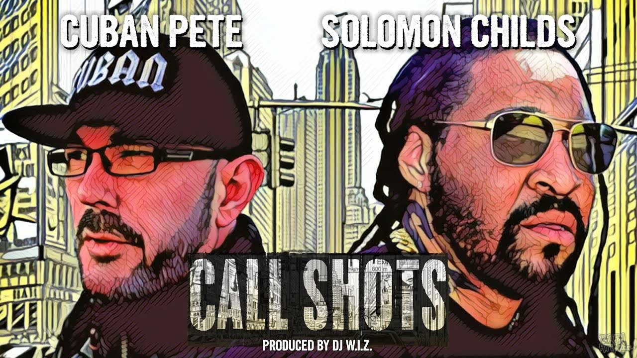 Cuban Pete ft. Solomon Childs - Call Shots