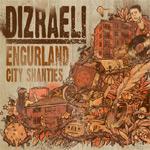 Dizraeli - Engurland (City Shanties) LP [dizraeli.com]