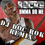 Rocko - Umma Do Me - DJ Doc Rok Remix MP3