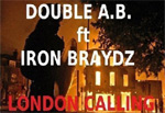 Double AB ft. Iron Braydz - London Calling [Video]