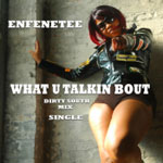 Enfenetee - What U Talkin Bout CD [X9 Records]