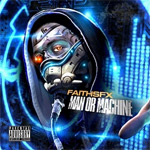 Faith SFX - Man Or Machine MP3 [Play Hard]