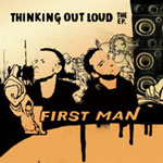 First Man - Thinking Out Loud EP [Silent Soundz]