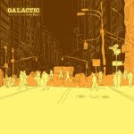 Galactic - From The Corner To The Block LP [Galactic]