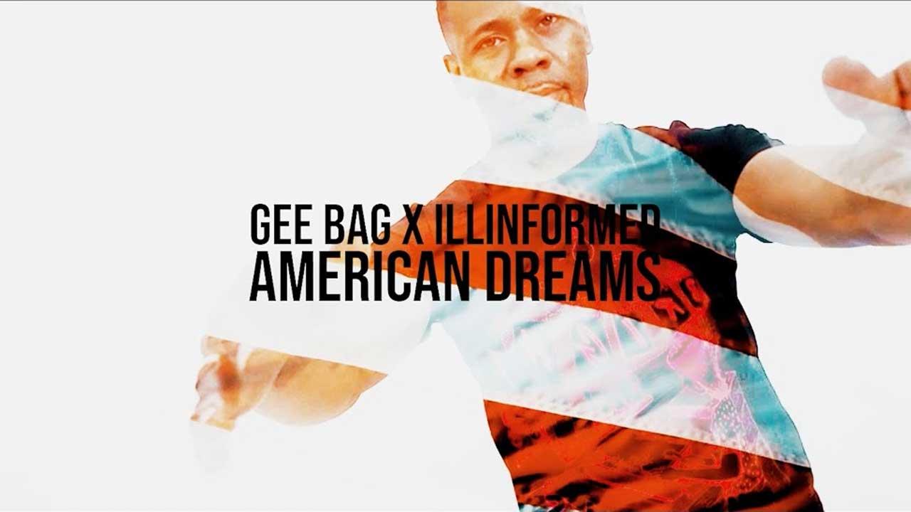 Gee Bag x Illinformed - American Dreams [Video]