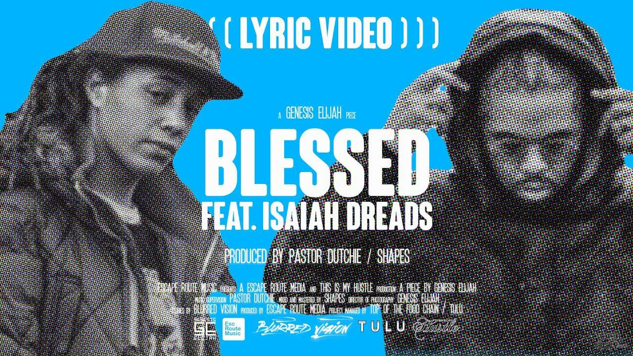 Genesis Elijah ft. Isaiah Dreads - Blessed