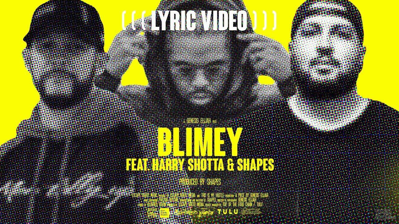 Genesis Elijah ft. Harry Shotta - Blimey Prod. Shapes