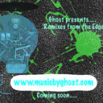 Ghost - Remixes From The Edge Coming Soon