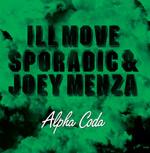 Ill Move Sporadic And Joey Menza - Alpha Coda [Starch Music Records]