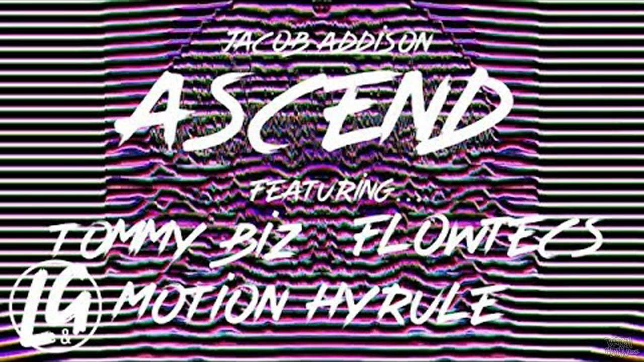 Jacob Addison ft. Tommy Biz, Flowtecs and Motion Hyrule - Ascend