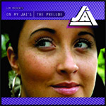 Jai - On My Jais: The Prelude CD [Flygirl Productions]