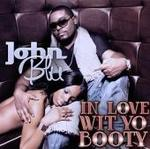 John Blu - In Love Wit Yo Booty MP3 [Jive Records / AAU Productions]