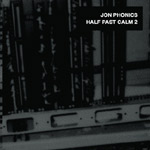 Jon Phonics - Half Past Calm 2 CD [YNR]