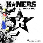 K*Ners - Watch You / Ma Ma Part 2 MP3 [Reel Me Records]