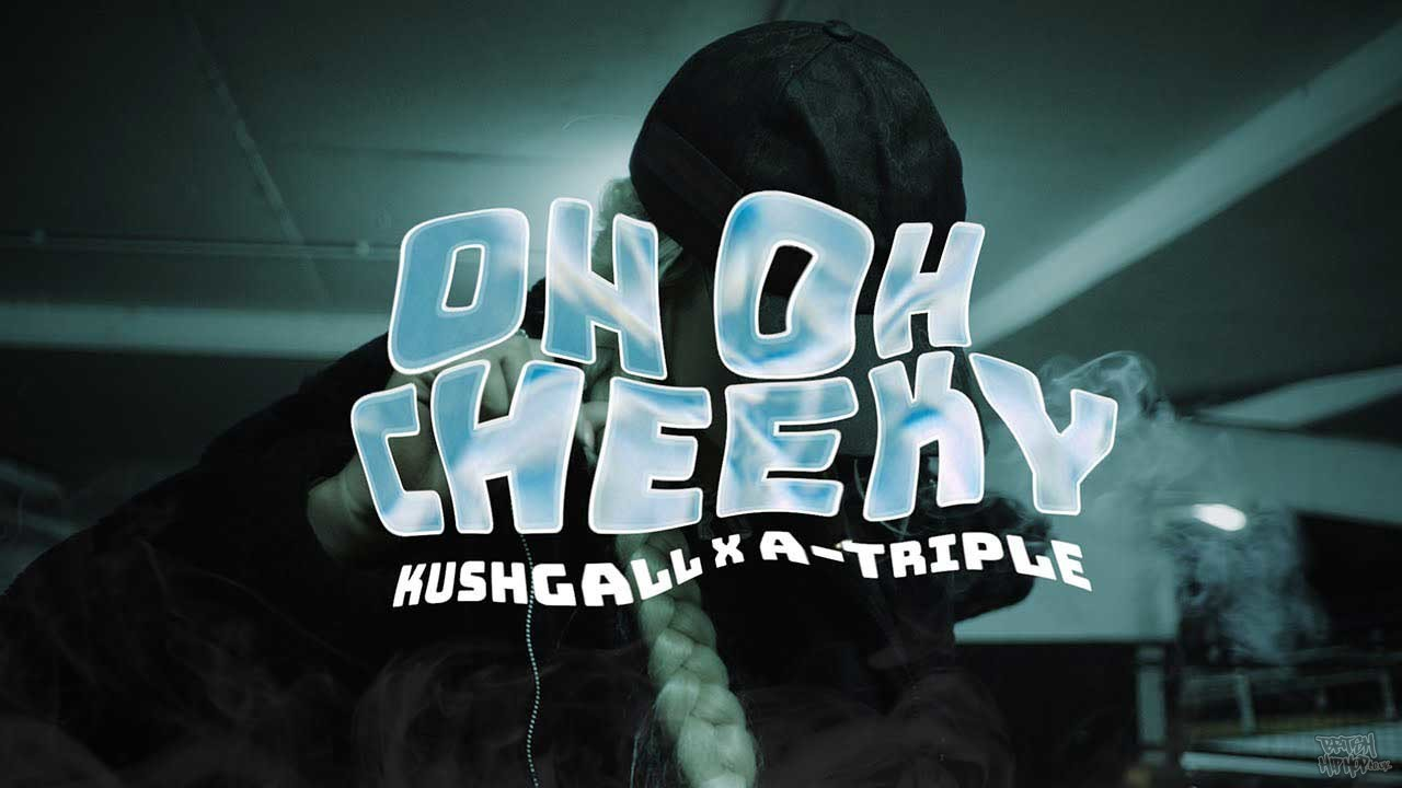 Kushgal ft. A_Triple - Oh Oh Cheeky