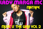 Lady Marga MC - Music Is The The Way Vol. 2 MP3 [Margaish]