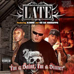 Late - I'm a Saint, I'm a Sinner CD [Wolftown]