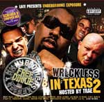 Late Presents Underground Exposure - Wreckless In Texas 2 - Hosted by Trae CD [Wolftown]