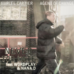 Marcel Cartier And Agent of Change ft. Nana D And Wordplay - Never Too Late mp3 [Beat Knowledge]