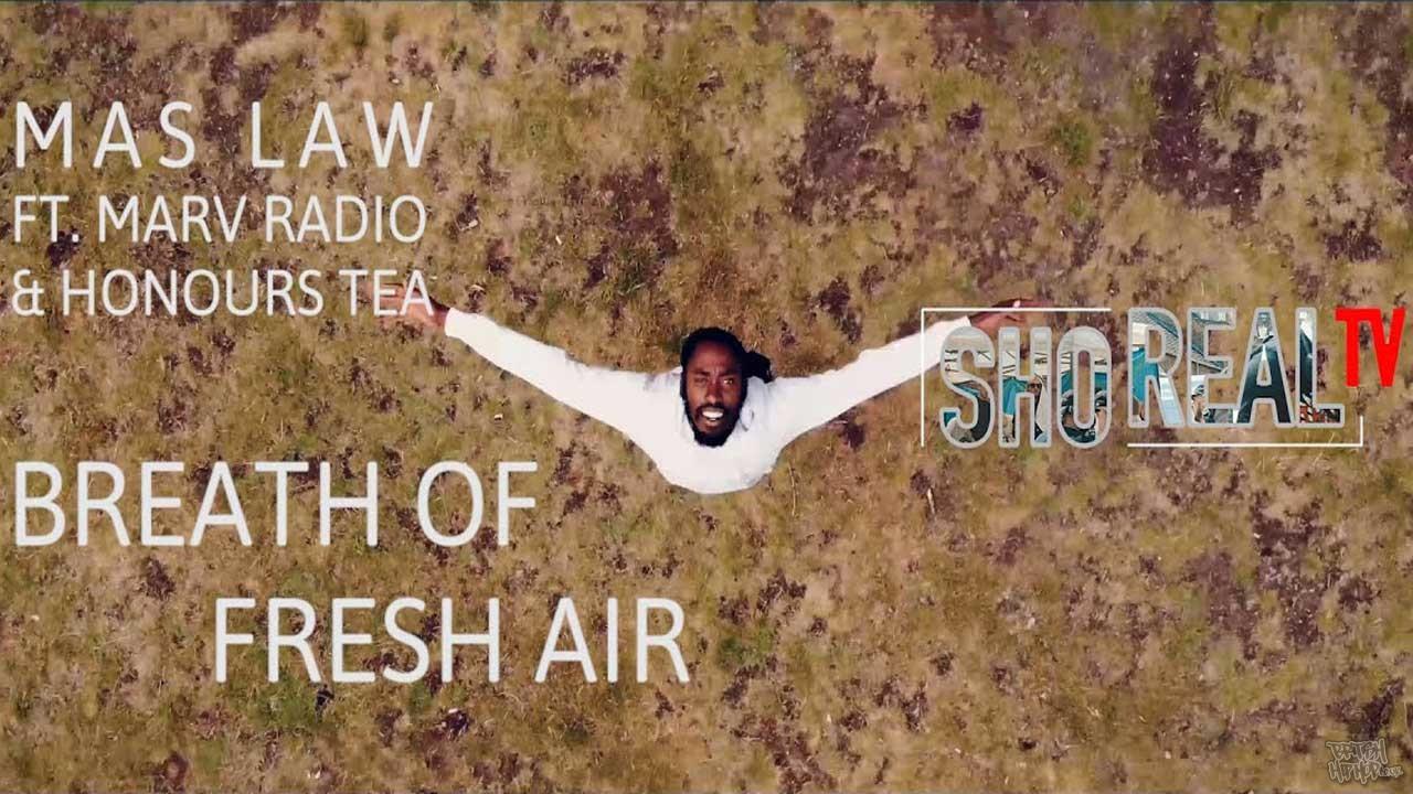 Mas Law ft. Marv Radio and Honours Tea - Breath of Fresh Air