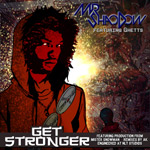 Mr ShaoDow - Get Stronger b/w Stay Away ft. Ghetts & Vader MP3 [Indie]