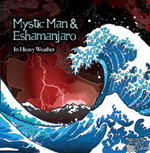 Mystic Man And Eshaman Jaro - In Heavy Weather CD [Fat! Records]