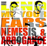 Nemesis And Arrogance - Lend Me Your Ears CD [Real]