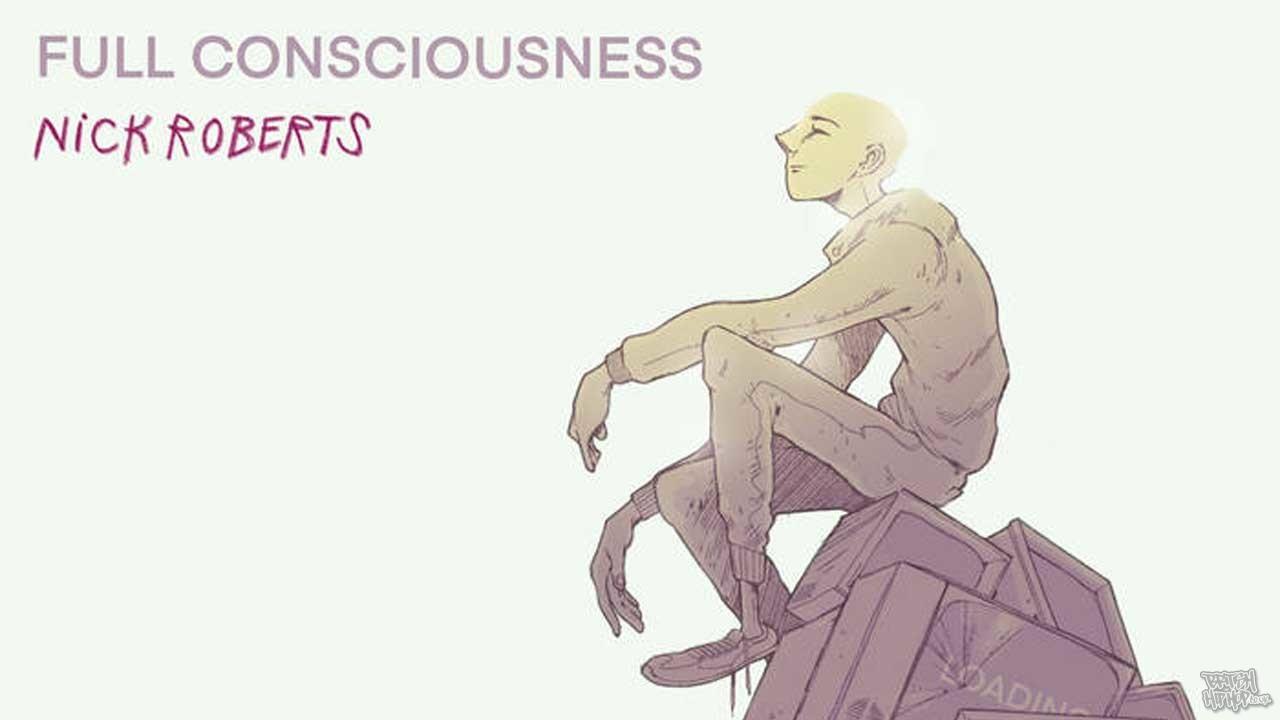 Nick Roberts - Full Consciousness