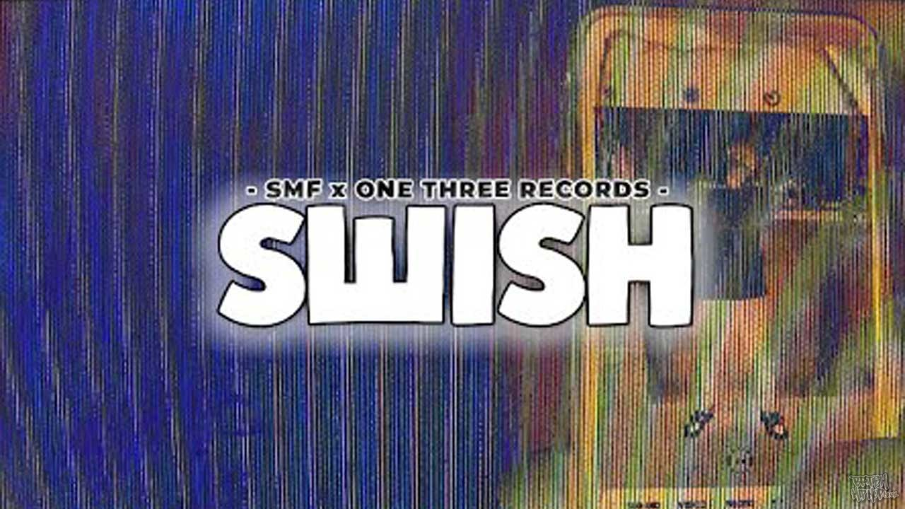 OneThree Records x SMF (Taymade, Blessed, Quincy OG, Paul Stephan) - SWISH