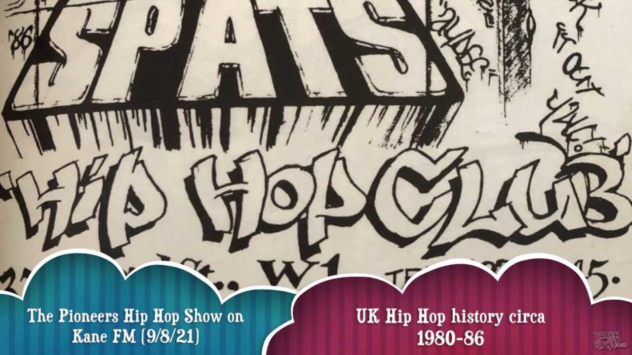 Pioneers Hip Hop Show 9/8/21 - UK Hip Hop History 1980-86