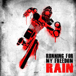Rain - Running For My Freedom CD [LNT Productions]