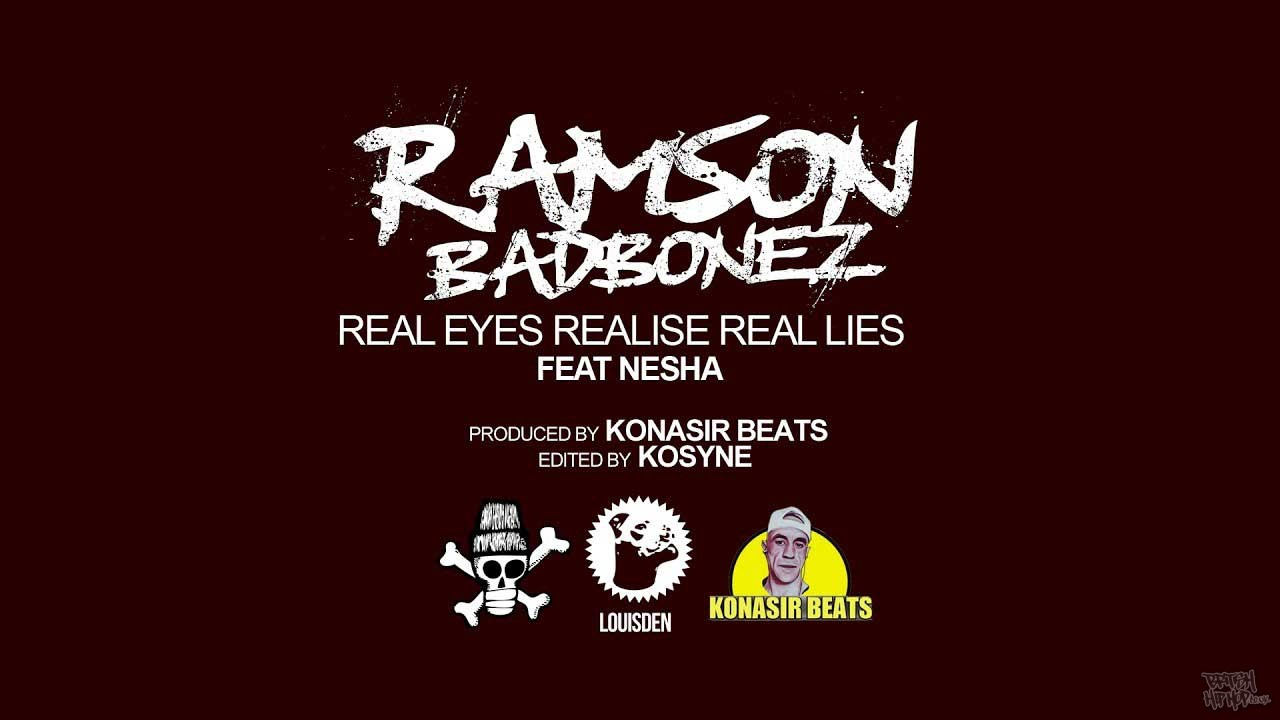 Ramson Badbonez ft. Nesha - Real Eyes Realise Real Lies