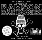 Ramson Badbonez And DJ Harry Love - The Official Mixtape Volume 1 [Music From The Corner]