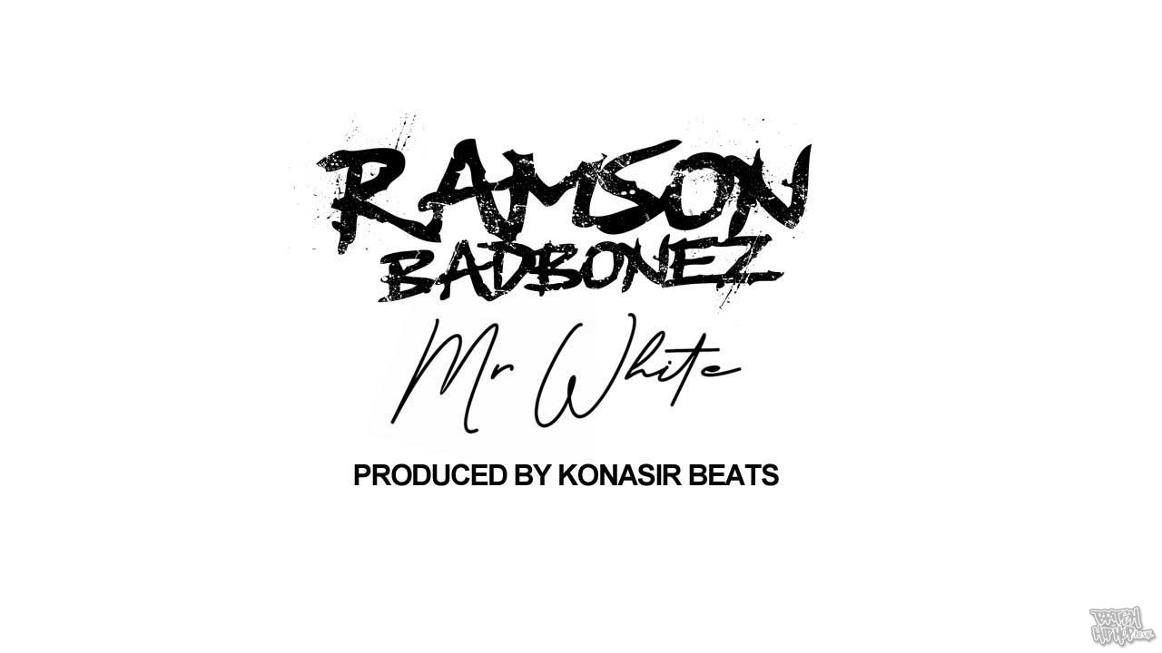 Ramson Badbonez - Mr White