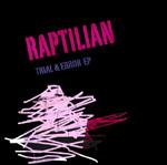Raptilian - Trial And Error EP [Gordon Bennett]