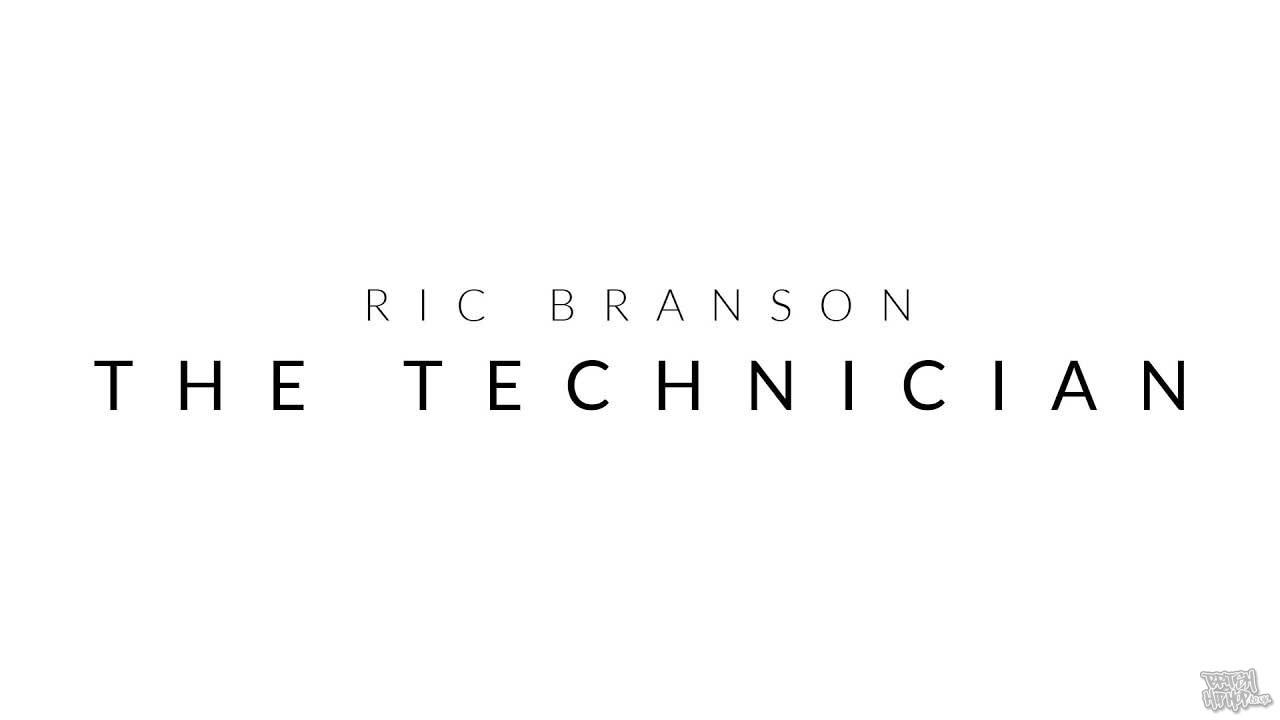 Ric Branson - The Technician