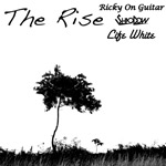 Ricky On Guitar And ShaoDow ft. Life White - The Rise MP3 [Indie]