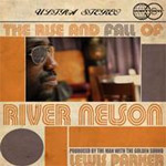 River Nelson - The Rise And Fall Of River Nelson LP [The World Of Dusty Vinyl]