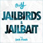 Savvy ft. Jack Flash - Jailbirds And Jailbait mp3 [Saving Grace Music]