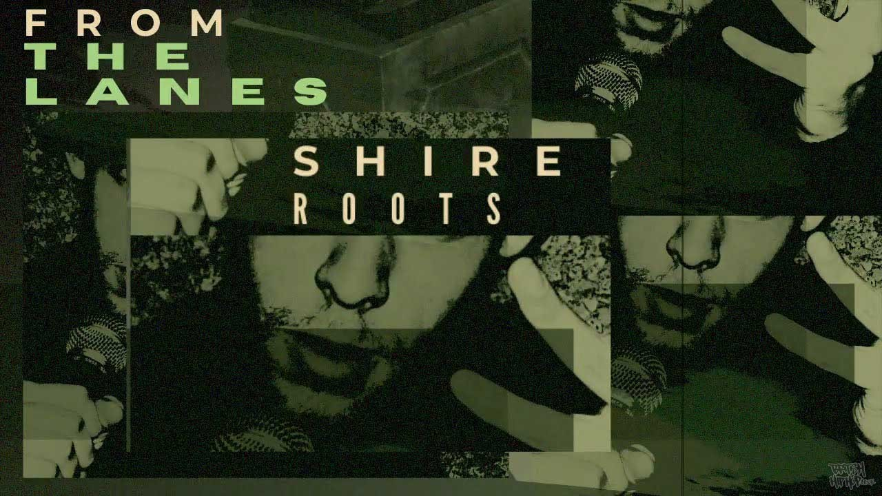 Shire Roots - From The Lanes