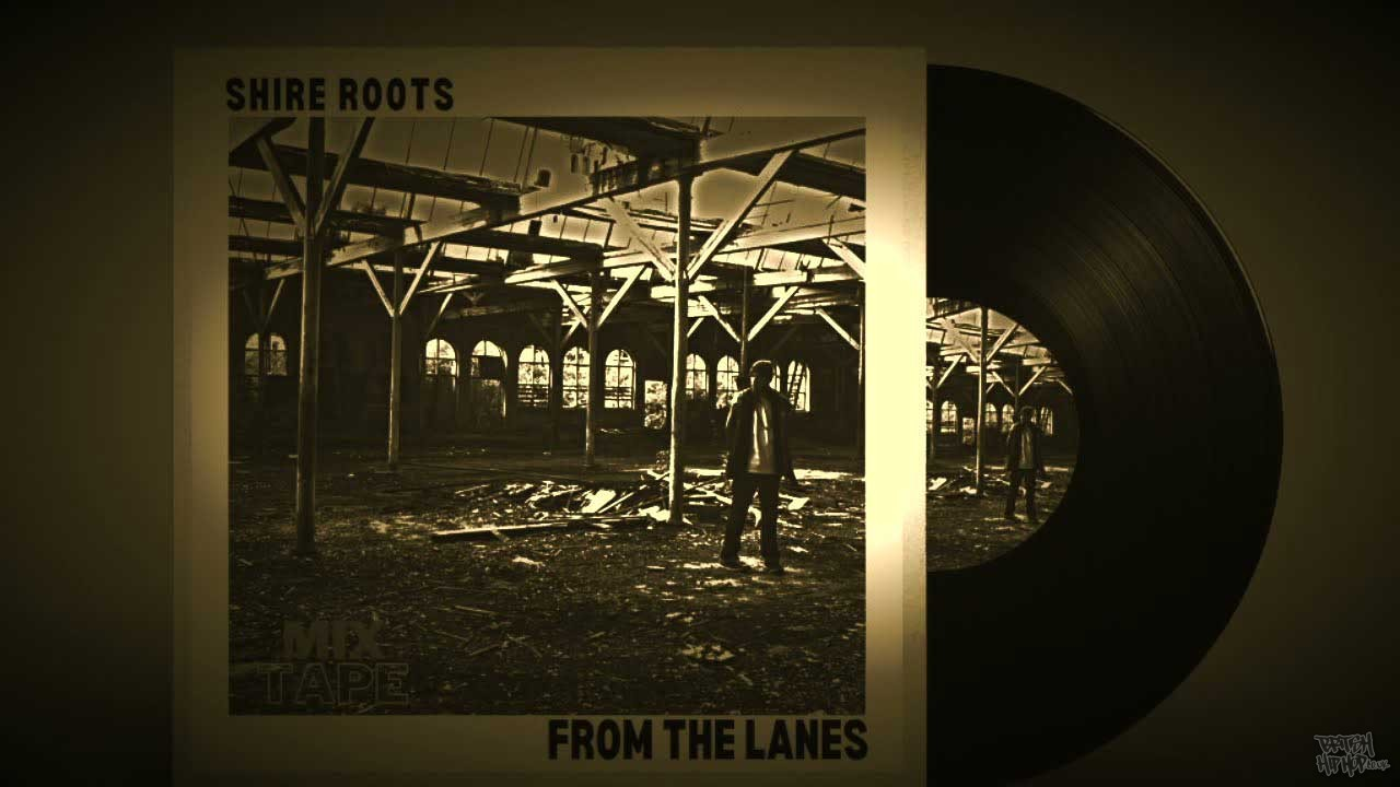 Shire Roots - From The Lanes Mixtape